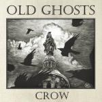 OLD GHOSTS ´Crow´ [LP]