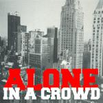 "Alone In A Crowd - Alone In A Crowd [7""]"