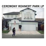 CEREMONY ´Rohnert Park´ [LP]