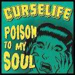 CURSELIFE ´Poison To My Soul´ 7""
