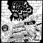 GONE WRONG ´All Your Rage´ 7""
