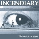 Incendiary - Thousand Mile Stare [LP]