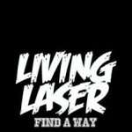 LIVING LASER ´Find A Way´ LP