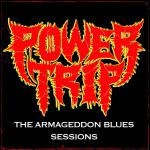 POWER TRIP ´The Armageddon Blues Sessions´ [LP]