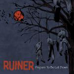 RUINER ´Prepare To Be Let Down´ LP