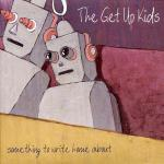 THE GET UP KIDS ´Something To Write Home About´ [LP]