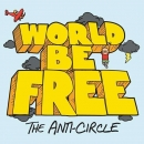 WORLD BE FREE ´The Anti-Circle´ [LP]